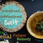 Natural Sea Salt for Adrenal Fatigue and Panic Attacks